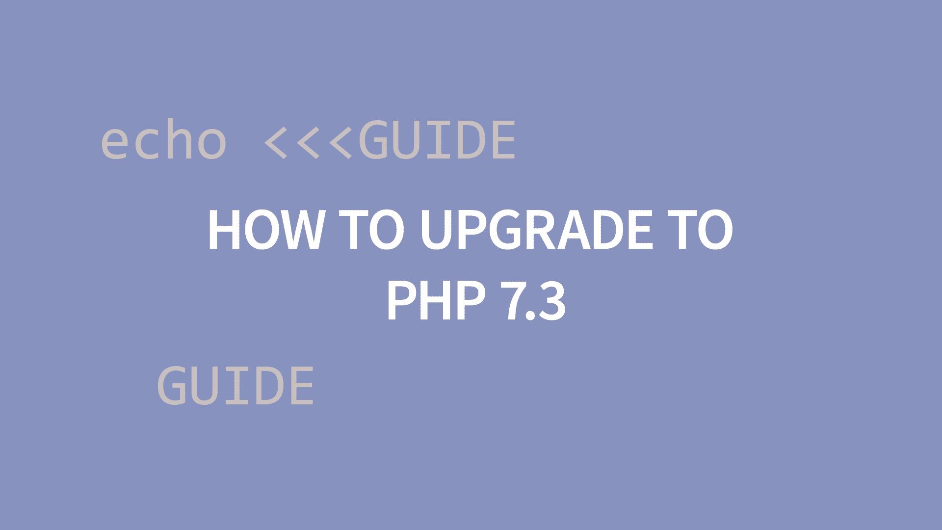 Upgrade to PHP 7.3 on Ubuntu and Debian