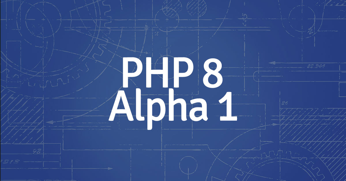 PHP 8 Alpha 1 released