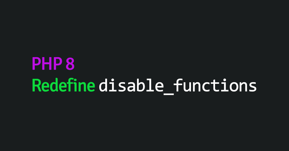 PHP 8: Override internal functions with `disable_functions` INI directive