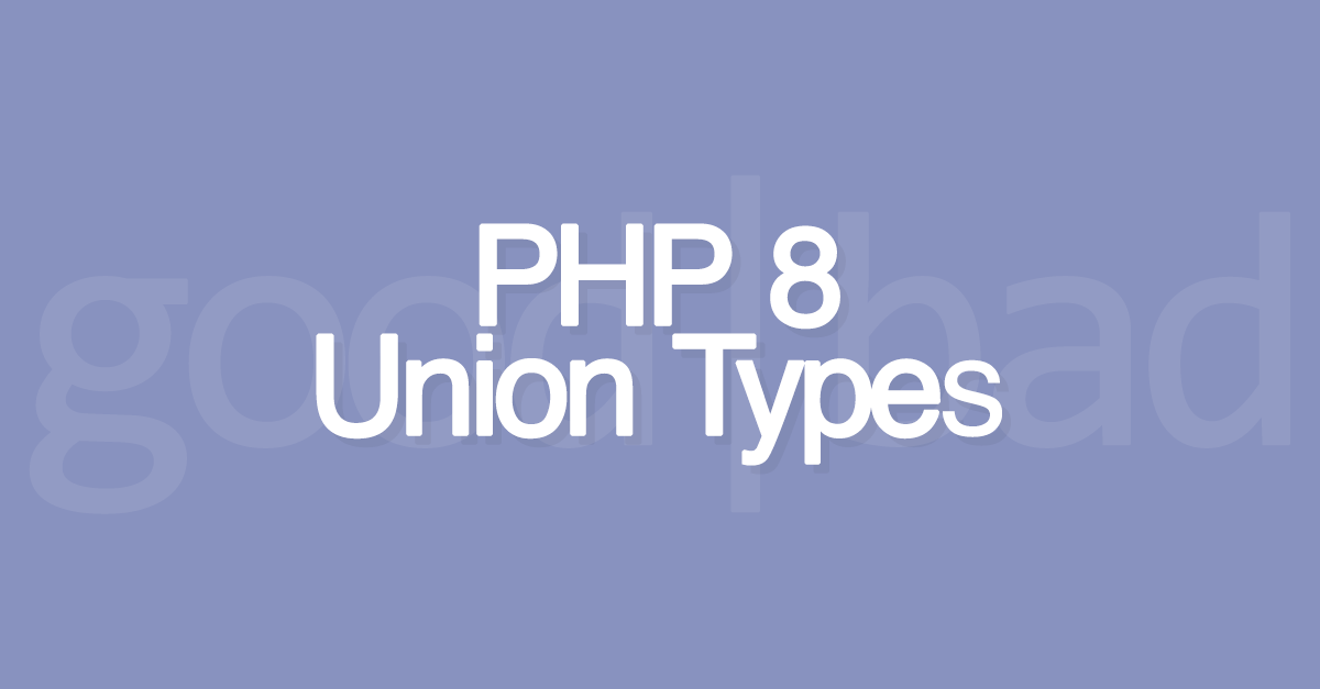 PHP 8 Union Types