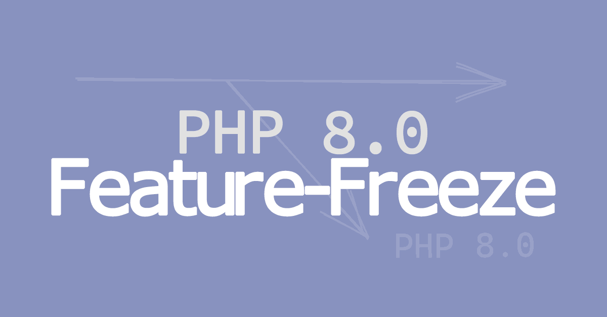 PHP 8.0 Reached Feature-Freeze
