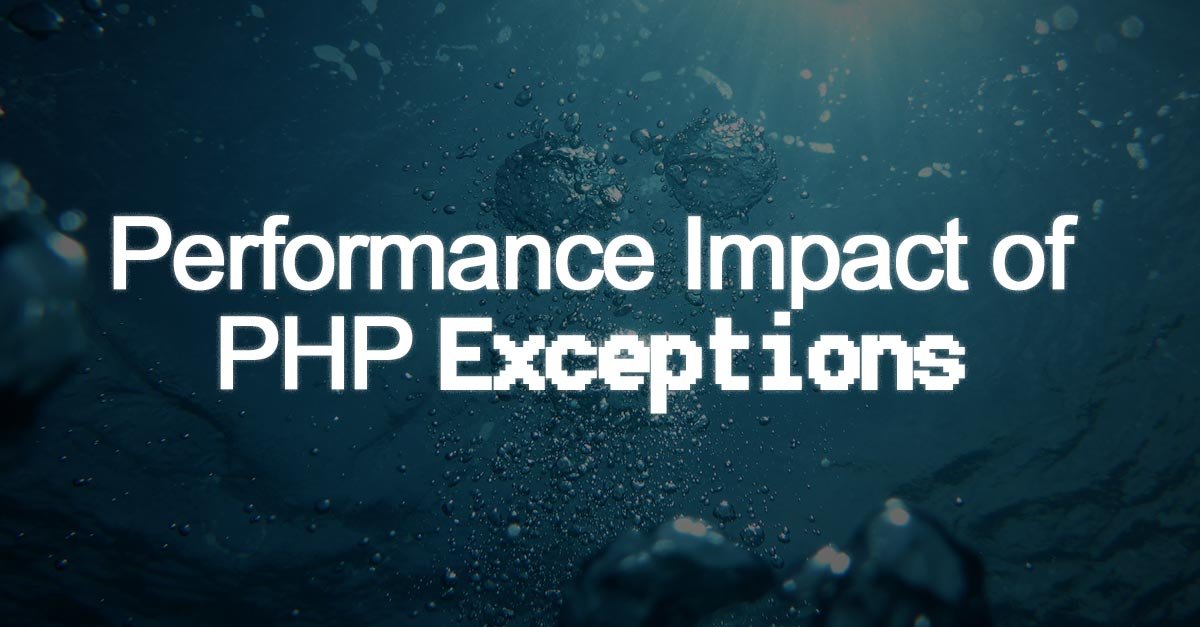 Performance impact of PHP exceptions