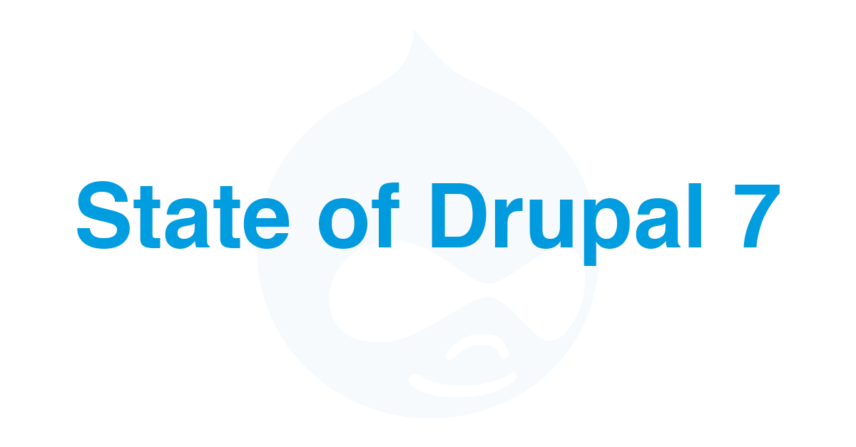 State of Drupal 7: Lasting over a decade