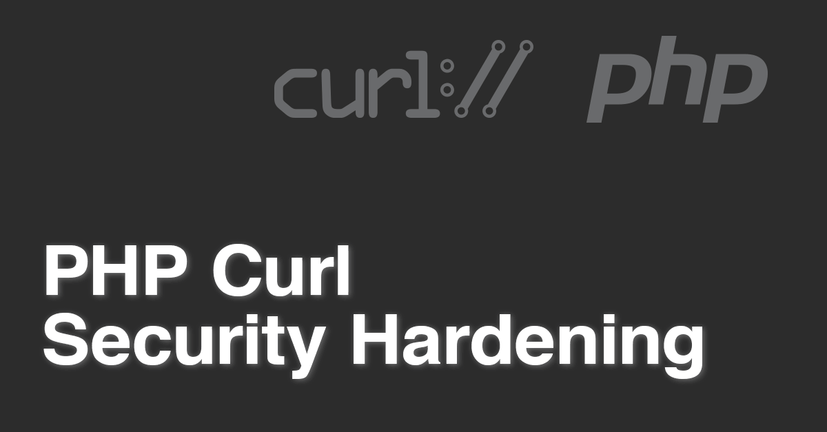 PHP Curl Security Hardening