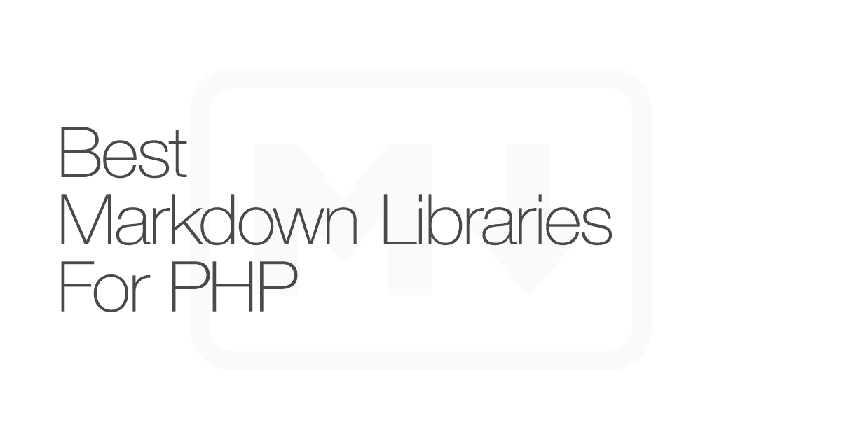 Best Markdown libraries for PHP