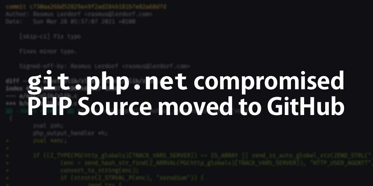 `git.php.net` server compromised, move to GitHub, and delayed updates