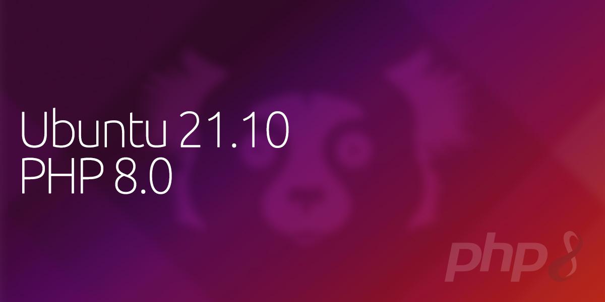 Ubuntu 21.10 — Impish Indri — to be released with PHP 8.0